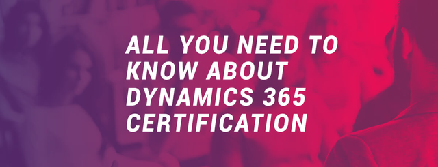 All You Need to Know About Microsoft Dynamics 365 Certifications