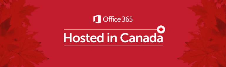 Your Office 365 Data: Now Hosted in Canada