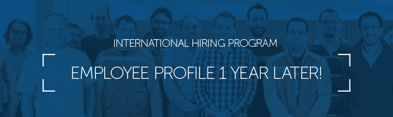 International Hiring Program: Employee profile 1 year later!