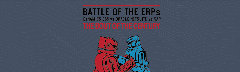 Battle of the ERPs: Dynamics 365 for Finance and Operations vs. SAP
