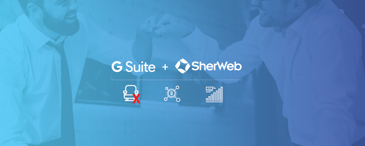 3 Exciting Reasons Why SherWeb Added G Suite to Its Portfolio