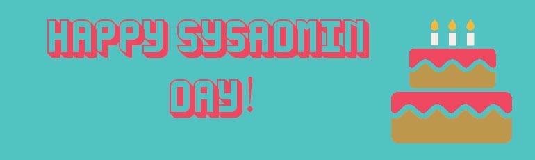 Happy SysAdmin Day!